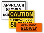 Open Door Slowly Signs