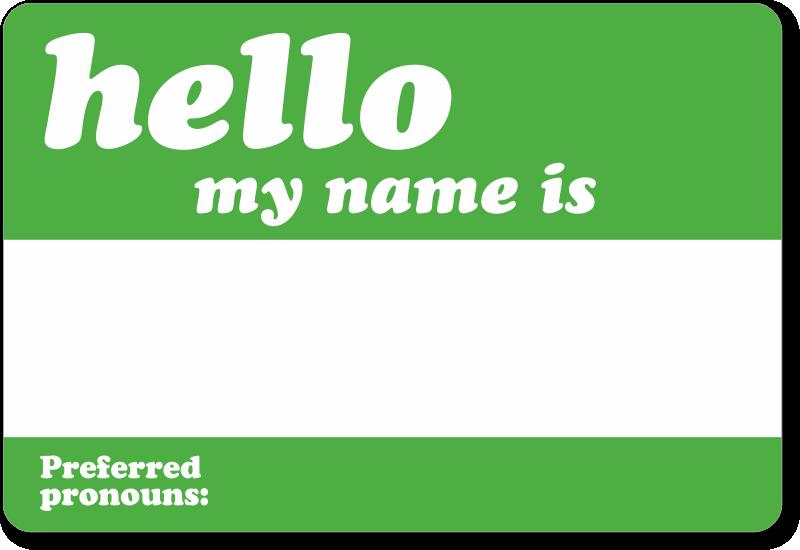 Hello, My Name Is Preferred Pronouns Name Label