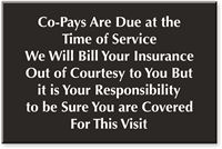 Co-Pays Due At Time Of Service Engraved Sign