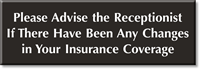 Please Advise Receptionist Changes In Insurance Coverage Sign