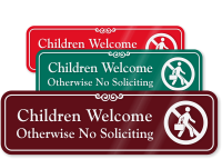 Children Welcome Otherwise No Soliciting Sign