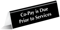 Co-pay Due Prior To Services Tabletop Tent Sign