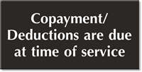 Copayment-Deductions Are Due At Service Time Sign
