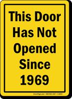 This Door Has Not Open Since 1969 Sign