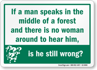 If A Man Speaks In Forest Sign