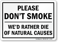 No Smoking, Would Die Of Natural Causes Sign