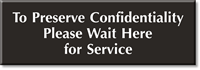 To Preserve Confidentiality Wait Here For Service Sign