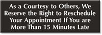 Right To Reschedule Appointment If Late Engraved Sign