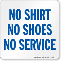 No Shirt Shoes Service Sign