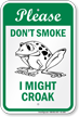 Please Dont Smoke I Might Croak Sign