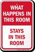 What Happens Stays In Room Funny Door Sign