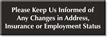 Keep Us Informed Of Address, Insurance Changes Sign
