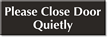 Please Close Door Quietly Engraved Sign