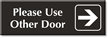 Please Use Other Door Sign with Right Arrow