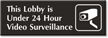 Lobby Under 24 Hour Video Surveillance Engraved Sign