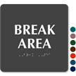 Break Area ADA TactileTouch™ Sign with Braille