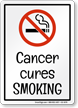 Cancer Cures Smoking Funny No Smoking Sign