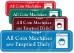 Coin Machines Are Emptied Daily ShowCase Wall Sign