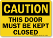 Caution Door Must Kept Closed Sign