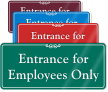 Entrance For Employees Only ShowCase Wall Sign