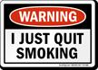 I Just Quit Smoking Warning Sign