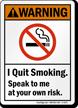 I Quit Smoking ANSI Warning Sign