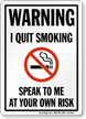 I Quit Smoking Funny Warning Sign