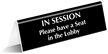 In Session Have Seat In Lobby Tabletop Sign
