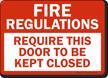 Fire Regulations Require Door Closed Sign