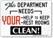 Department Needs Help To Keep Restrooms Clean Sign