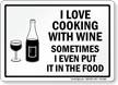 I Love Cooking With Wine Sign