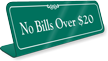 No Bills Over Dollar 20 Showcase Desk Sign