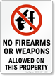 No Firearms Or Weapons Allowed On Property Sign
