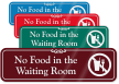 No Food In Waiting Room ShowCase Wall Sign