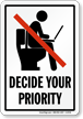 Decide Your Priority No Laptop In Restroom Sign