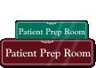 Patient Prep Room Sign