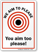 We aim to please Sign