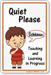Quiet Please, Teaching Learning In Progress Sign