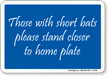 Short Bats Stand Closer Funny Bathroom Sign