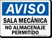 Spanish Aviso Sala Mecanica, No Almacenaje Permitido Sign