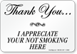 I Appreciate Your Not Smoking Here Sign