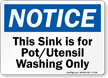 Notice - Use For Pot/Utensil Washing Only Sign