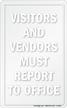 Visitors & Vendors Must Report Sign