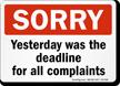 Yesterday Was Deadline Funny Door Sign