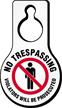 No Trespassing Violators Prosecuted Door Hang Tag