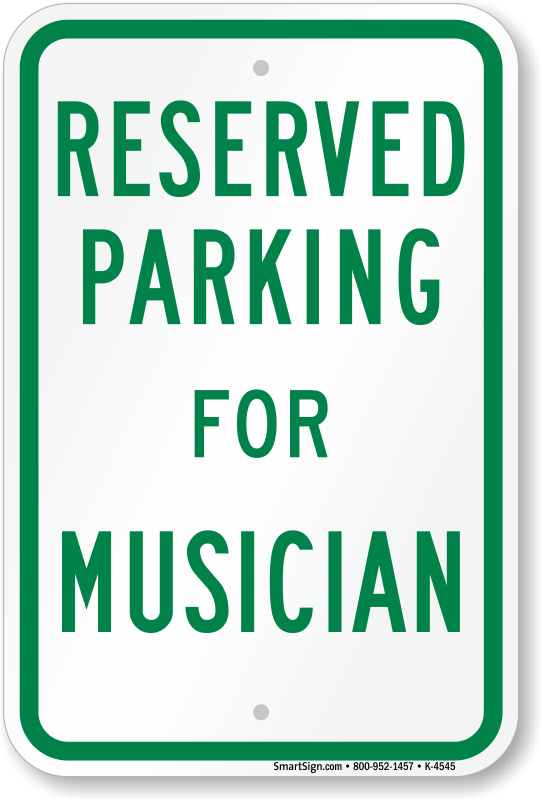 Parking area reserved for musician sign weatherproof for Reserved parking signs template
