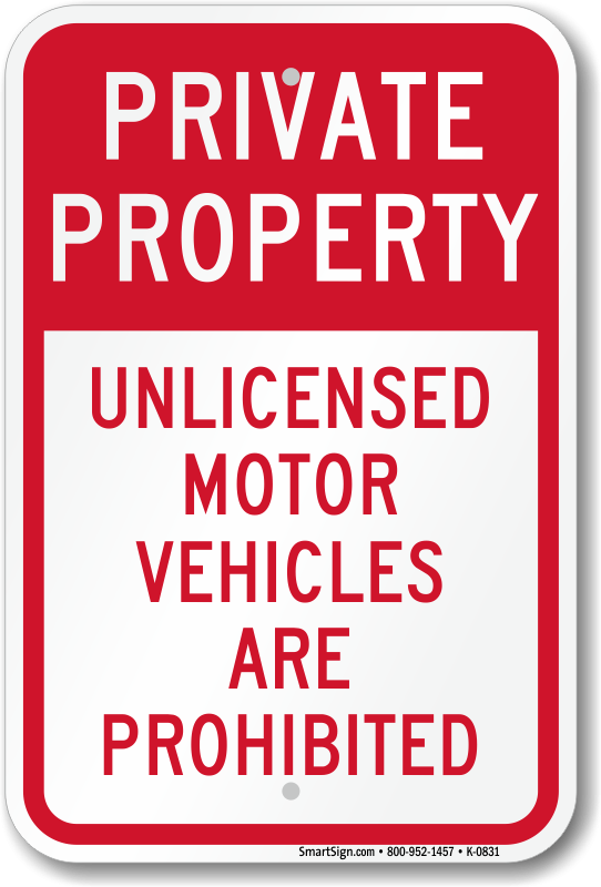 Unlicensed Motor Vehicles Are Prohibited Private Property Sign Sku K 0831