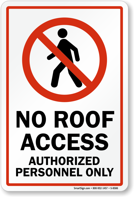 No Roof Access Sign Authorized Personnel Only Sign Sku