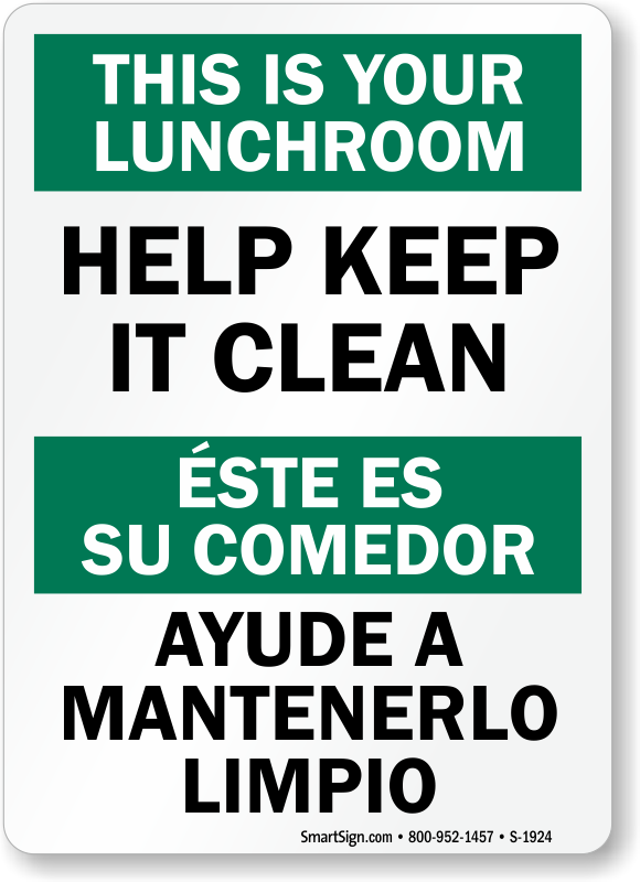 Keep lunch room clean bilingual signs lunchroom sign for Clean the bathroom in spanish