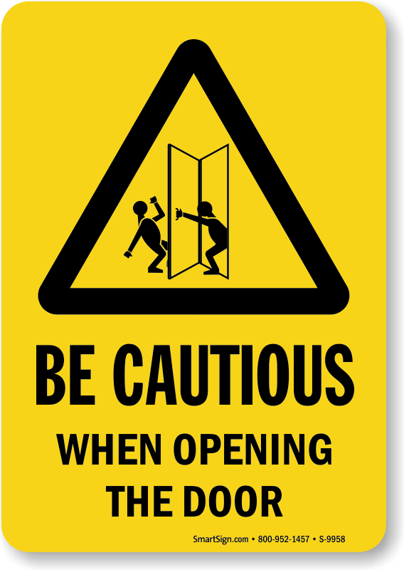 Be Cautious When Opening The Door Sign Best Prices Sku
